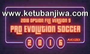PES 2016 PTE Option File v9 Update 15 January 2019 For PC by Mackubex Ketuban Jiwa
