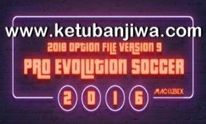 PES 2016 PTE Option File v9 Update 15 January 2019 For PC by Mackubex Ketuban Jiwa