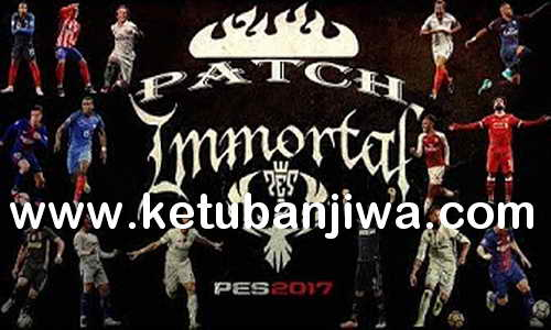 PES 2017 Immortal Patch v2.4 Update Season 2019 Ketuban Jiwa
