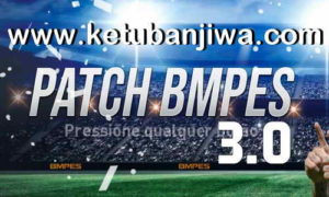 PES 2019 BMPES Patch 3.0 AIO + Update 3.01 For PC Ketuban Jiwa