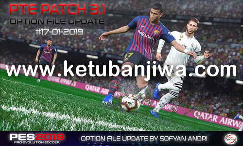 PES 2019 Option File 17 January 2019 For PTE Patch v3.1 by Sofyan Andri Ketuban Jiwa