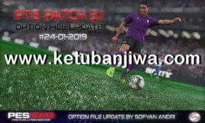 PES 2019 Option File Update 24 January For PTE Patch v3.1 by Sofyan Andri Ketuban Jiwa