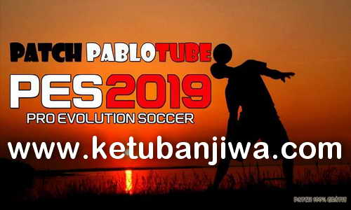 PES 2019 Patch PabloTube Revolution For PC Keuban Jiwa