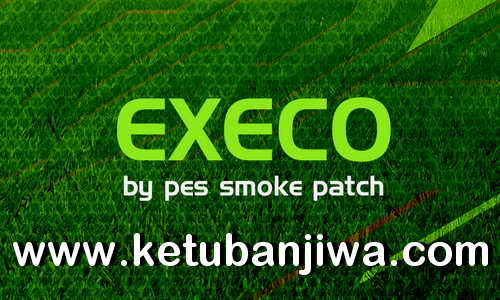 PES 2019 SMoKE Patch EXECO 11.0.6 Update SIngle Link Ketuban Jiwa