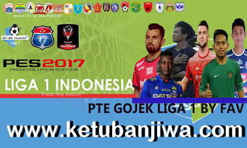 PES 2017 Gojek Liga 1 Indonesia 2019 For PTE Patch 6.5.3 by G-Fav Ketuban JIwa