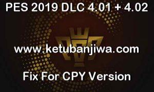 PES 2019 DLC 4.01 + 4.02 Fix For CPY Version by Sofyan Andri Ketuban Jiwa