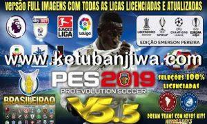 PES 2019 Emerson Pereira Option File v5.5 DLC 4.0 For PS4 Ketuban Jiwa