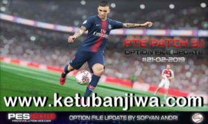 PES 2019 Option File 21 February 2019 For PTE Patch v3.1 by Sofyan Andri Ketuban Jiwa