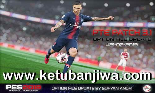 PES 2019 Option File 21 February 2019 For PTE Patch v3.1 by Sofyan Andri Ketuban Jiwa