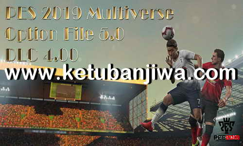 PES 2019 Option File 5.0 AIO DLC 4.0 by PES Multiverse Ketuban Jiwa