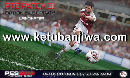PES 2019 Option File Winter Transfer Update 31 January 2019 For PTE Pach v3.1 by Sofyan Andri Ketuban Jiwa