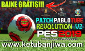 PES 2019 PabloTube Patch Revolution v2 AIO Compatible DLC 4.0 For PC Ketuban Jiwa