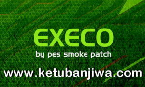 PES 2019 SMoKE Patch EXECO v11.0.7 Update Wintr Transfer Single Link Ketuban Jiwa