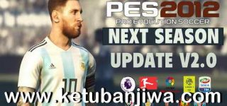 PES 2012 Next Season Patch 2019 Update v2.0 by Micano4u Ketuban Jiwa