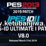 PES 2013 PES-ID Ultimate Immortal Patch 8.0 AIO Season 2019