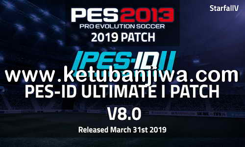 PES 2013 PES-ID Ultimate Immortal Patch v8.0 AIO Season 2019 Single Link Ketuban Jiwa