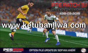 PES 2019 Option File Update 28 March 2019 For PTE Patch v3.1 by Sofyan Andri