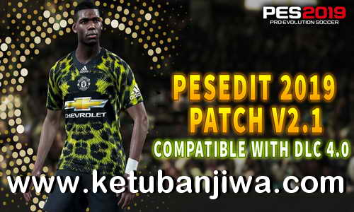 PES 2019 PESEdit Patch v2.1 Update DLC 4.0 by Minosta4u Ketuban Jiwa