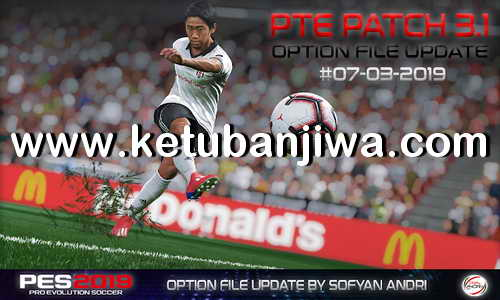 PES 2019 PTE Patch v3.1 Option File 07 March 2019 by Sofyan Andri Ketuban Jiwa