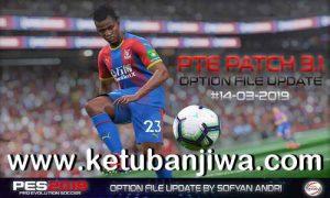 PES 2019 PTE Patch v3.1 Option File 14 March 2019 by Sofyan Andri Ketuban Jiwa