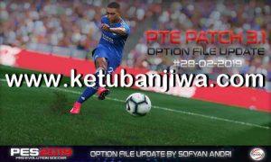 PES 2019 PTE Patch v3.1 Option File 28 February 2019 For DLC 4.02 by Sofyan Andri Ketuban Jiwa