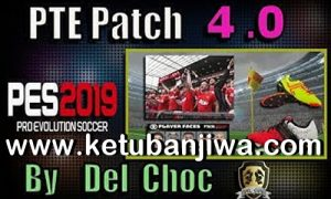 PES 2019 Unofficial PTE Patch 4.0 Compatible DLC 4.02 by Del Choc Ketuban Jiwa