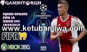 FIFA 19 Squad Update 18 April 2019 For XBOX 360 by Gambit Ketuban Jiwa
