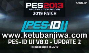 PES 2013 PES-ID Ultimate Immortal Patch v8.0 Update v2 Season 2019 Ketuban Jiwa