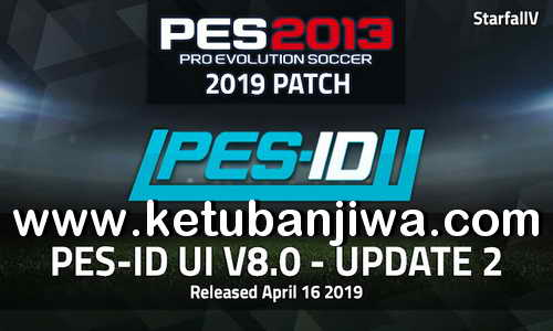 PES 2013 PES-ID Ultimate Immortal Patch v8.0 Update v2 Season 2019 Ketuban Jiwa