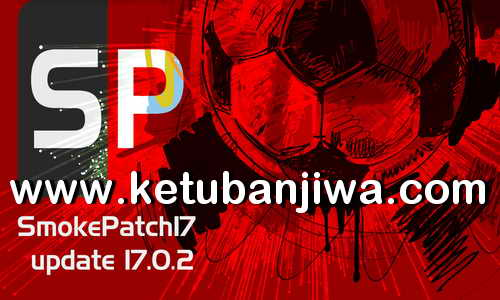 PES 2017 SMoKE Patch v17.0.2 Update Season 2019 Ketuban Jiwa