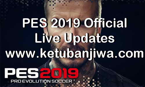 PES 2019 Official Live Updates 25 April 2019 Ketuban Jiwa