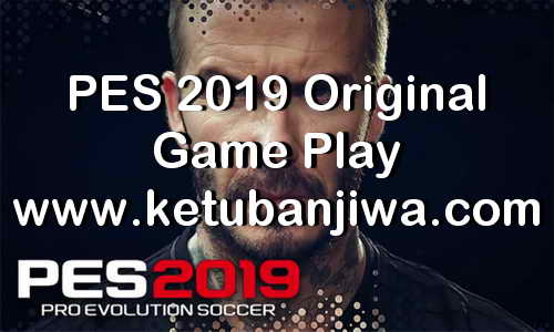 PES 2019 Original Game Play Ketuban Jiwa
