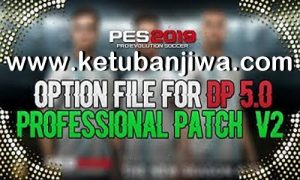 PES 2019 Professionals Patch v2 Option File Compaible DLC 5.0 Ketuban Jiwa