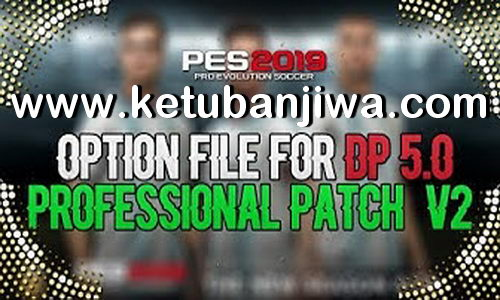 PES 2019 Professionals Patch v2 Option File Compaible DLC 5.0 Ketuban Jiwa