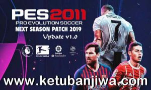 PES 2011 Next Season Patch 2019 Update v1.0 by Micano4u Ketuban Jiwa