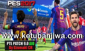 PES 2017 Unofficial PTE Patch 9.0 AIO Season 2019 by Uzumaki CH Ketuban Jiwa