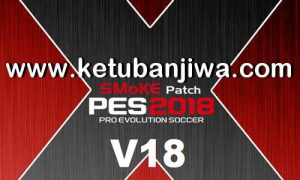 PES 2018 SMoKE Patch v18.0.0 AIO Season 2019 Ketuban Jiwa