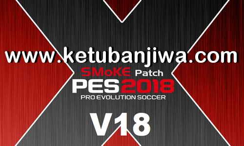 PES 2018 SMoKE Patch v18.0.0 AIO Season 2019 Ketuban Jiwa