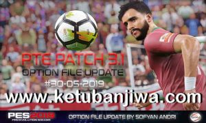 PES 2019 Option File 30 May 2019 Update DLC 6.0 For PTE Patch v3.1 by Sofyan Andri Ketuban Jiwa