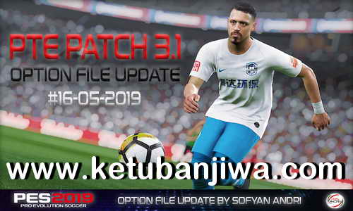 PES 2019 Option File Update 16 May 2019 For PTE Patch v3.1 by Sofyan Andri Ketuban Jiwa