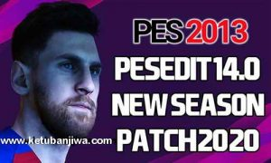 PES 2013 PESEdit 14.0 New Season Patch 2020 + Fix Update Single Link by Minosta4u Ketuban Jiwa