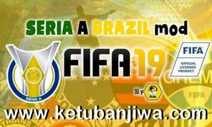 FIFA 19 Brasileiro Série A Mod by IMS Ketuban Jiwa