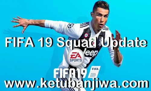 FIFA 19 Squad Update 08 July 2019 Summer Transfer Season 19-20 by IMS Ketuban Jiwa