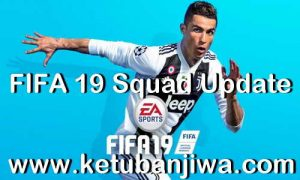 FIFA 19 Squad Update 11 July 2019 Summer Transfer Season 19-20 by IMS Ketuban Jiwa