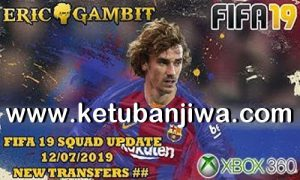 FIFA 19 Squad Update Summer Transfer 12 July 2019 For XBOX 360 by Gambit Ketuban Jiwa