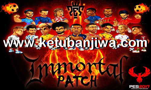 PES 2017 Immortal Patch v3.9 Option File Update 23 July 2019 New Season 19-20 Ketuban Jiwa