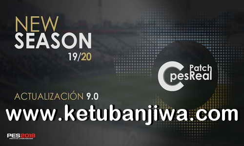 PES 2018 C-PesReal Patch 9.0 AIO New Season 19-20 For XBOX 360 Ketuban Jiwa