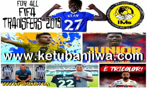 FIFA 19 Squad Update Summer Transfer 04 Augusat 2019 For Original + Crack by IMS Ketuban Jiwa