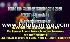 PES 2013 Option File Summer Transfer Update 15 August 2019 Season 2020 For PESEdit 14 Minosta4u by Orlando Facemaker Ketuban Jiwa