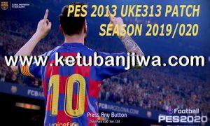 PES 2013 UKE313 Patch Season 2019-2020 + Shopee Liga 1 Indonesia Ketuban Jiwa